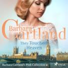 Cover for They Touched Heaven (Barbara Cartland's Pink Collection 92)