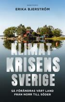 Cover for Klimatkrisens Sverige : så förändras vårt land från norr till söder