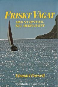 Cover for Friskt vågat - Med s/y Optimal till Medelhavet