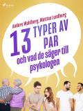 Cover for 13 typer av par - och vad de säger till psykologen
