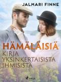 Cover for Hämäläisiä: kirja yksinkertaisista ihmisistä