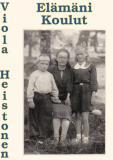 Cover for Elämäni Koulut: Kertomus elämästä Neuvostoliitossa