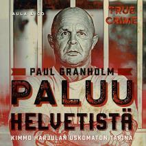 Cover for Paluu helvetistä – Kimmo Harjulan uskomaton tarina