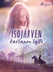 Cover for Isojärven kartanon tyttö