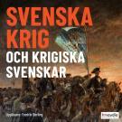 Cover for Svenska krig och krigiska svenskar