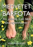 Cover for Medvetet barfota – Om jordning och att läka dina inflammationer