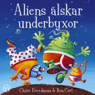 Cover for Aliens älskar underbyxor