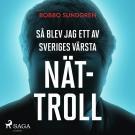 Cover for Så blev jag ett av Sveriges största nättroll