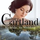Cover for No Bride, No Wedding (Barbara Cartland's Pink Collection 133)