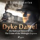 Cover for Dyke Darrel the Railroad Detective Or, The Crime of the Midnight Express