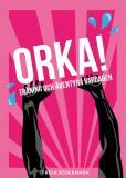 Cover for ORKA! Träning och äventyr i vardagen