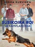 Cover for Susikoira Roi ja kahvilakeikka