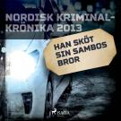 Cover for Han sköt sin sambos bror