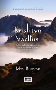 Cover for Kristityn vaellus: Pyhiinvaeltajan eteneminen tästä maailmasta siihen, joka on tuleva