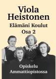 Cover for Elämäni Koulut Osa 2: Opiskelu ammattiopistossa