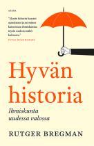 Cover for Hyvän historia – Ihmiskunta uudessa valossa