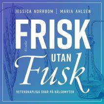Cover for Frisk utan fusk : Vetenskapliga svar på hälsomyter