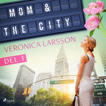 Cover for Mom & the city - en modells bekännelser, Del 1
