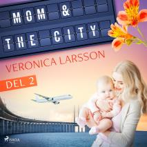 Cover for Mom & the city - en modells bekännelser, Del 2