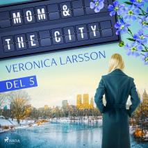 Cover for Mom & the city - en modells bekännelser, Del 5