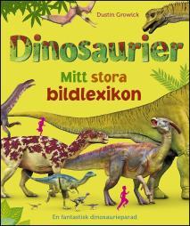 Cover for Dinosaurier : mitt stora bildlexikon