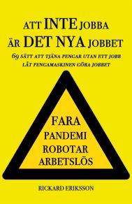 Cover for Att inte jobba är det nya jobbet: 69 sätt att tjäna pengar utan ett jobb - låt pengamaskinen göra jobbet