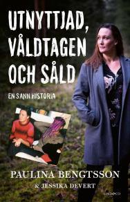 Cover for Utnyttjad, våldtagen och såld. En sann historia
