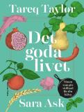 Cover for Det goda livet : Maten som gör skillnad för din hälsa