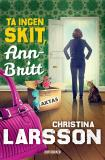 Cover for Ta ingen skit, Ann-Britt