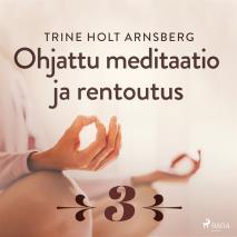 Cover for Ohjattu meditaatio ja rentoutus - Osa 3