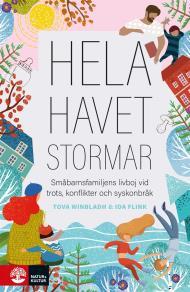 Cover for Hela havet stormar : Småbarnsfamiljens livboj vid trots, konflikter och