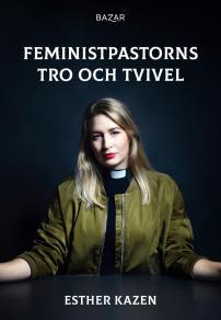 Cover for Feministpastorns tro och tvivel