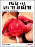 Cover for Två är bra, men tre är bättre – och andra erotiska noveller från Cupido