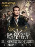 Cover for Bragelonnenvarakreivieli muskettisoturien viimeiset urotyöt