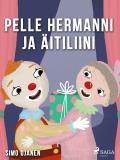 Cover for Pelle Hermanni ja äitiliini