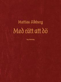 Cover for Med rätt att dö