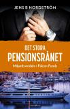 Cover for Det stora pensionsrånet -  Miljardsvindeln i Falcon Funds