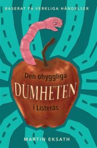 Cover for Den ohyggliga dumheten i Listerås