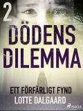 Cover for Dödens dilemma 2 - Ett förfärligt fynd