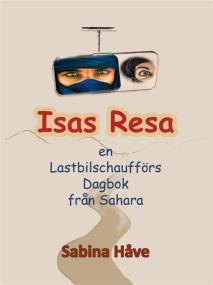 Cover for Isas resa, en lastbilschaufförs dagbok från Sahara