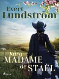 Cover for Kära Madame de Staël