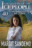 Cover for The Ice People 40 - Imprisoned by time