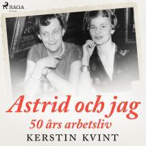 Cover for Astrid och jag: 50 års arbetsliv