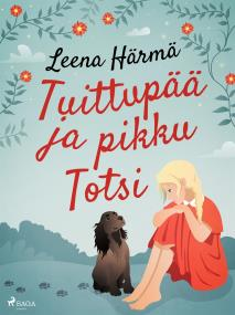 Cover for Tuittupää ja pikku Totsi
