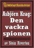 Cover for Asbjörn Krag: Den vackra spionen. Återutgivning av text från 1942