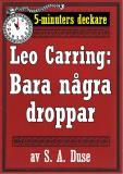 Cover for 5-minuters deckare. Leo Carring: Bara några droppar. Detektivberättelse. Återutgivning av text från 1929