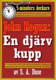 Cover for 5-minuters deckare. Mästertjuven John Rogan: En djärv kupp. Återutgivning av text från 1930
