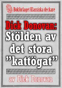 """Cover for Dick Donovan: Stölden av det stora """"kattögat"""". Återutgivning av text från 1895"""