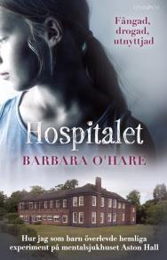 Cover for Hospitalet: Fångad, drogad, utnyttjad