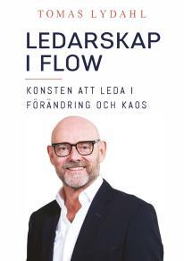 Cover for Ledarskap i flow: konsten att leda i förändring och kaos